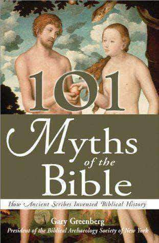 101 Myths of the Bible How Ancient Scribes Invented Biblical History by Gary Greenberg African American Books at United Black Books