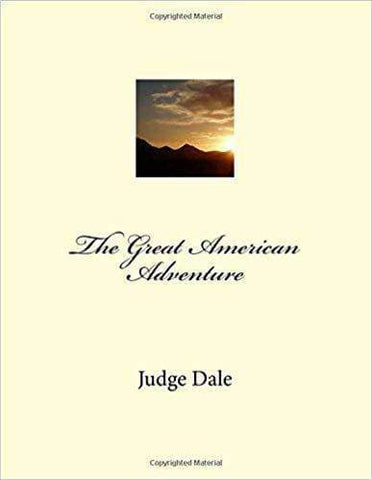 The Great American Adventure - Secrets of America by Judge Dale (E-Book)
