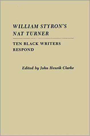 Download William Styron's Nat Turner : Ten Black Writers Respond, Urban Books, Black History and more at United Black Books! www.UnitedBlackBooks.org
