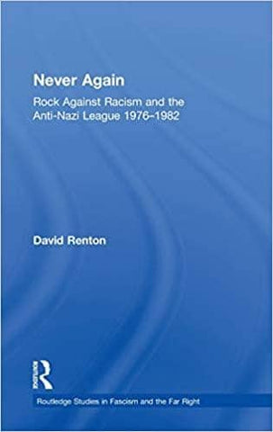Never Again: Rock Against Racism and the Anti-Nazi League 1976-1982 by David Renton (E-Book)