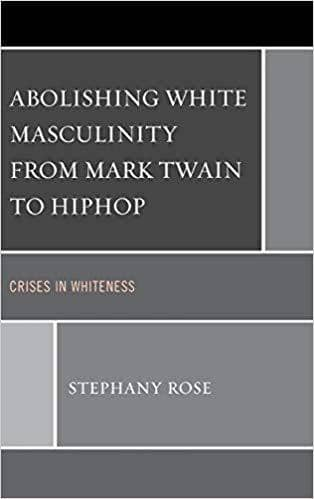 Download Abolishing White Masculinity from Mark Twain to Hiphop; Crises in Whiteness (E-Book), Urban Books, Black History and more at United Black Books! www.UnitedBlackBooks.org
