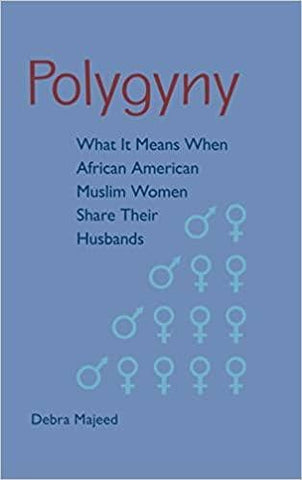 Download Polygyny: What It Means When African American Muslim Women Share Their Husbands, Urban Books, Black History and more at United Black Books! www.UnitedBlackBooks.org