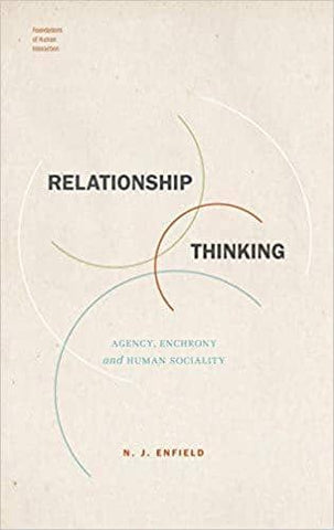 Relationship Thinking Agency, Enchrony, and Human Sociality (E-Book)