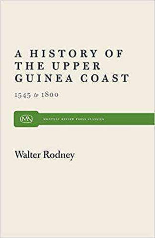 A History of Upper Guinea Coast 1545-1800 by Walter Rodney