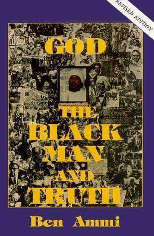 Download God, The Black Man & Truth by Ben Ammi (E-Book), Urban Books, Black History and more at United Black Books! www.UnitedBlackBooks.org