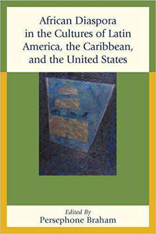 Download Braham (Ed.) - African Diaspora in the Culture of Latin America, the Caribbean, and the United States (E-Book), Urban Books, Black History and more at United Black Books! www.UnitedBlackBooks.org