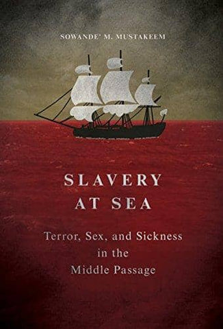 Download Slavery at Sea: Terror, Sex, and Sickness in the Middle Passage (E-Book), Urban Books, Black History and more at United Black Books! www.UnitedBlackBooks.org