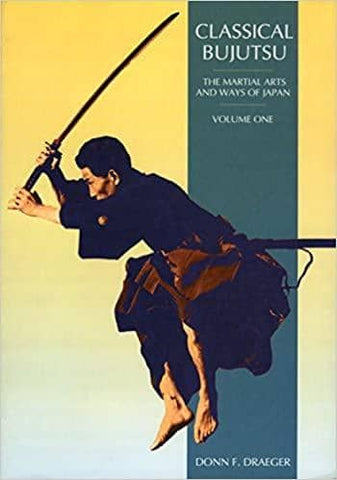 Classical Bujutsu (Martial Arts and Ways of Japan) by Donn F. Draeger (E-Book)
