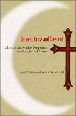 Between Cross and Crescent: Christian and Muslim Perspectives on Malcolm and Martin by Lewis V. Baldwin (E-Book)