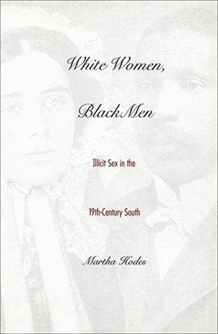 White Women, Black Men; Illicit Sex in the Nineteenth-Century South (E-Book)
