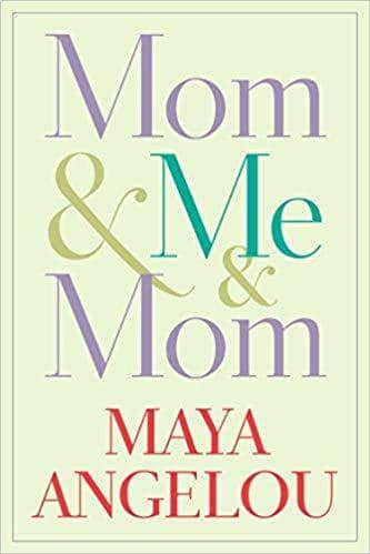 Download Angelou, Maya - Mom & Me & Mom (E-Book), Urban Books, Black History and more at United Black Books! www.UnitedBlackBooks.org