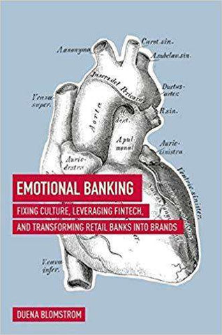 Download Blomstrom - Emotional Banking; Fixing Culture, Leveraging Fintech, and Transforming Retail Banks into Brands (E-Book), Urban Books, Black History and more at United Black Books! www.UnitedBlackBooks.org