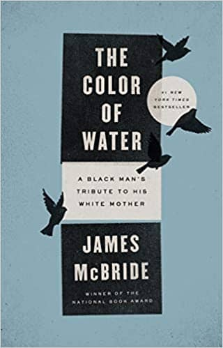 The Color of Water: A Black Man's Tribute to His White Mother by James McBride (Paperback)