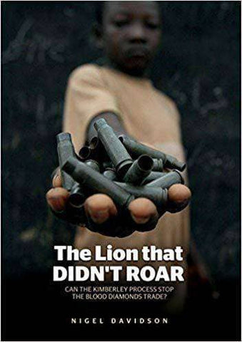 The Lion that Didn't Roar: Can the Kimberley Process Stop the Blood Diamonds Trade? (E-Book)