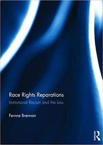 Download Race Rights Reparations: Institutional Racism and The Law, Urban Books, Black History and more at United Black Books! www.UnitedBlackBooks.org
