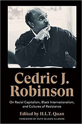 Cedric J. Robinson: On Racial Capitalism, Black Internationalism, and Cultures of Resistance by Cedric J. Robinson (E-Book)