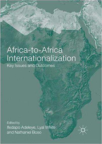 Download Africa-to-Africa Internationalization: Key Issues and Outcomes (E-Book), Urban Books, Black History and more at United Black Books! www.UnitedBlackBooks.org