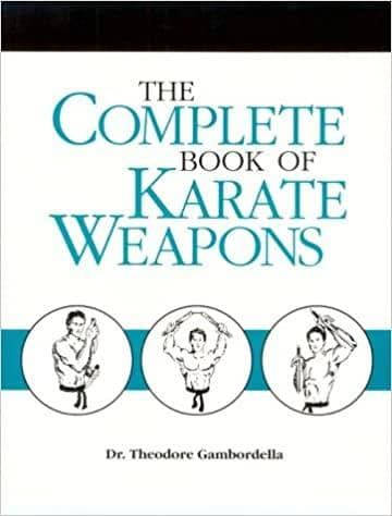 Complete Book Of Karate Weapons by Ted Gambordella (E-Book)