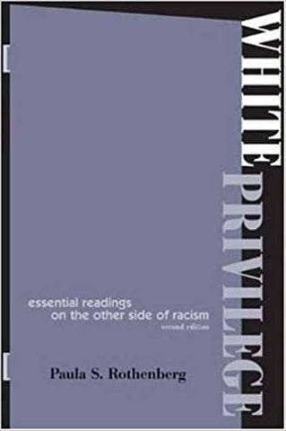 White Privilege: Essential Readings on the Other Side of Racism by Paula S. Rothenberg (E-Book)