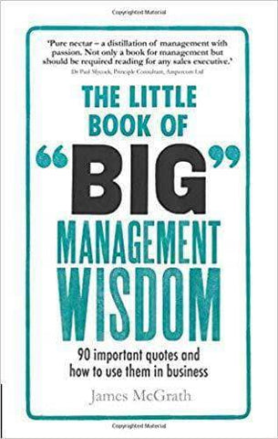 The Little Book of Big Management Wisdom: 90 important quotes and how to use them in business (E-Book) - United Black Books