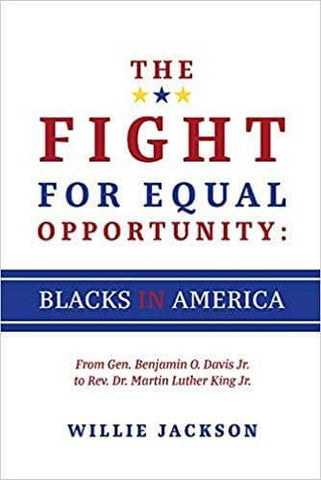 Download The Fight for Equal Opportunity: Blacks in America: From Gen. Benjamin O. Davis Jr. to Rev. Dr. Martin Luther King Jr. (E-Book), Urban Books, Black History and more at United Black Books! www.UnitedBlackBooks.org