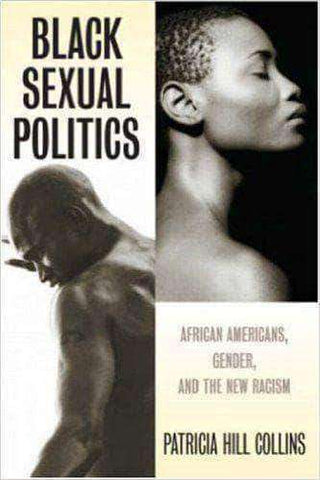 Download Black Sexual Politics: African Americans, Gender and The New Racism , Black Sexual Politics: African Americans, Gender and The New Racism Pdf download, Black Sexual Politics: African Americans, Gender and The New Racism pdf, Racism books,