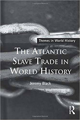 Download Black - The Atlantic Slave Trade in World History (E-Textbook), Urban Books, Black History and more at United Black Books! www.UnitedBlackBooks.org
