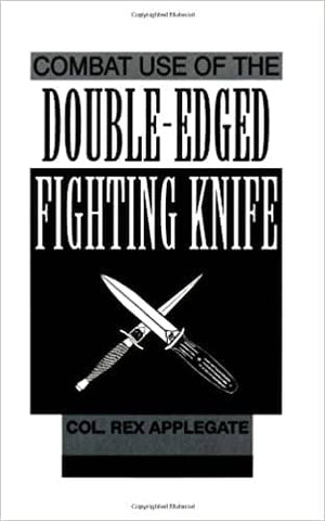 Combat Use of the Double-edged Fighting Knife by Rex Applegate (E-Book)