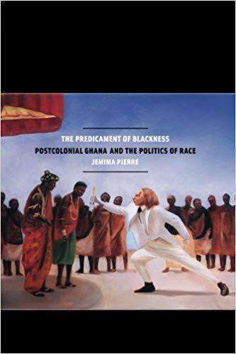 Download The Predicament of Blackness; Postcolonial Ghana and the Politics of Race (E-Book), Urban Books, Black History and more at United Black Books! www.UnitedBlackBooks.org