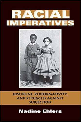 Download Ehlers - Racial Imperatives; Discipline, Performativity, and Struggles Against Subjection (E-Book), Urban Books, Black History and more at United Black Books! www.UnitedBlackBooks.org
