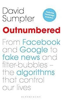 Download Sumpter - Outnumbered; from Facebook and Google to Fake News and Filter-Bubbles; the Algorithms that Control Our Lives (E-Book), Urban Books, Black History and more at United Black Books! www.UnitedBlackBooks.org