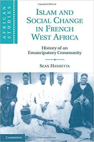 Download Islam and Social Change in French West Africa: History of an Emancipatory Community (E-Book), Urban Books, Black History and more at United Black Books! www.UnitedBlackBooks.org