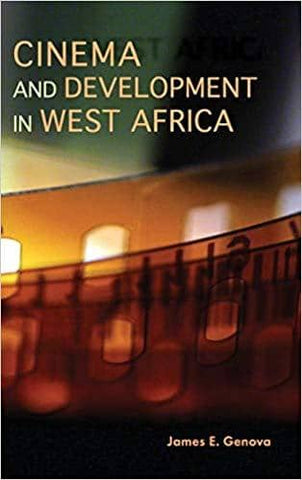 Download Cinema and Development in West Africa (E-Book), Urban Books, Black History and more at United Black Books! www.UnitedBlackBooks.org