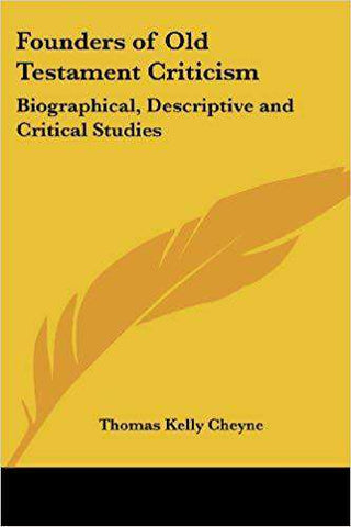 Download Cheyne - Founders of Old Testament Criticism (E-Book), Urban Books, Black History and more at United Black Books! www.UnitedBlackBooks.org