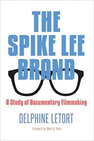 Download Spike Lee Brand, The: A Study of Documentary Filmmaking (SUNY series in African American Studies) (E-Book), Urban Books, Black History and more at United Black Books! www.UnitedBlackBooks.org