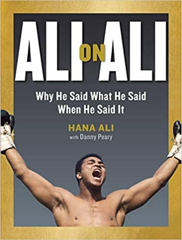 Ali on Ali: Why He Said What He Said When He Said It by Hana Ali (E-Book)