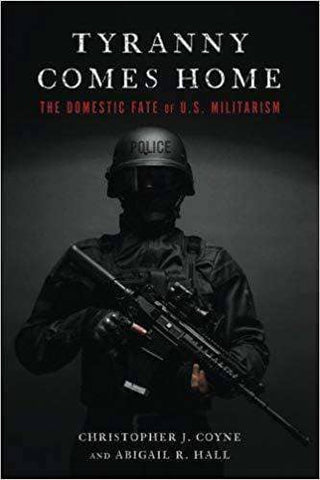 Tyranny Comes Home; the Domestic Fate of U.S. Militarism (E-Book)