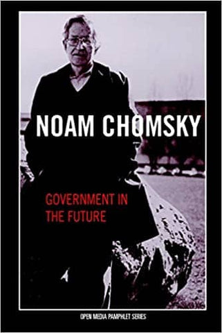 Government in the Future by Noam Chomsky (E-Book)
