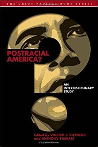 Download Postracial America; an Interdisciplinary Study (E-Book), Urban Books, Black History and more at United Black Books! www.UnitedBlackBooks.org