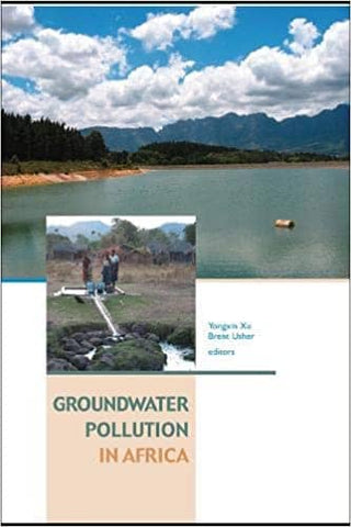 Groundwater Pollution in Africa Edited by Yongxin Xu & Brent Usher (E-Book)