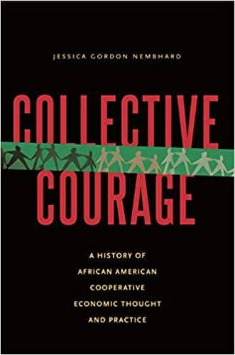 Download Collective Courage: A History of African American Cooperative Economic Thought and Practice (E-Book), Urban Books, Black History and more at United Black Books! www.UnitedBlackBooks.org