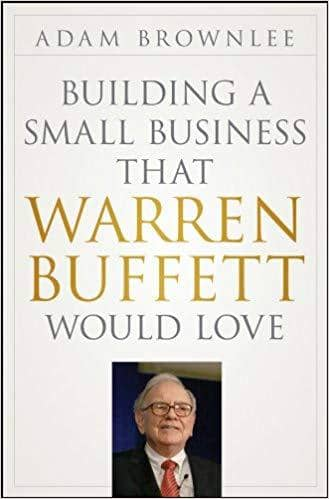 Download Building a Small Business that Warren Buffett Would Love (E-Book), Urban Books, Black History and more at United Black Books! www.UnitedBlackBooks.org