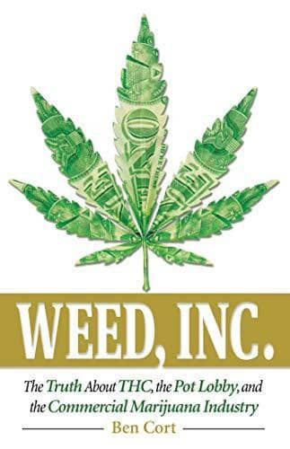 Download Cort - Weed, Inc.; the Truth About THC, the Pot Lobby, and the Commercial Marijuana Industry (E-Book), Urban Books, Black History and more at United Black Books! www.UnitedBlackBooks.org