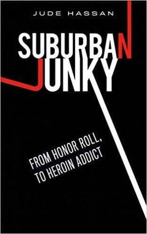 Hassan - Suburban Junky; from Honor Roll, to Heroin Addict (E-Book)