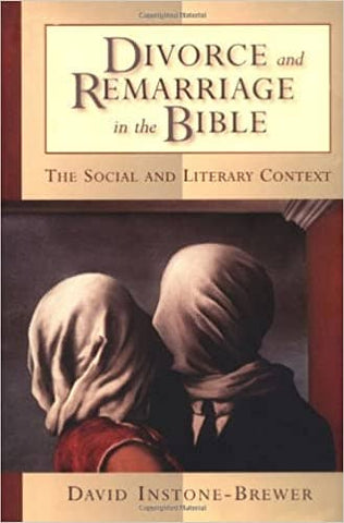 Divorce and Remarriage in the Bible: The Social and Literary Context by David Instone-Brewer (E-Book)
