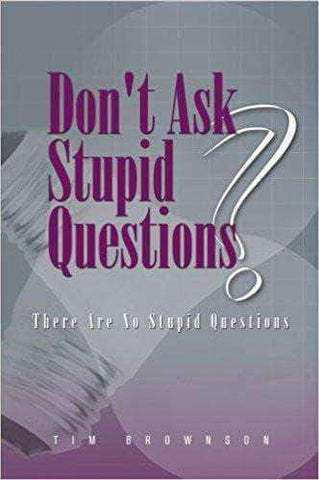 Download Don't Ask Stupid Questions - There Are No Stupid Questions by Tim Brownson (E-Book), Urban Books, Black History and more at United Black Books! www.UnitedBlackBooks.org