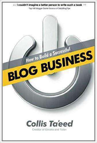 How to Build a Successful Blog Business (E-Book) - United Black Books