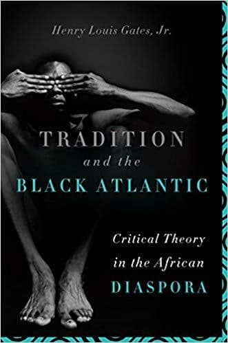 Download Tradition and the Black Atlantic; Critical Theory in the African Diaspora (E-Book), Urban Books, Black History and more at United Black Books! www.UnitedBlackBooks.org