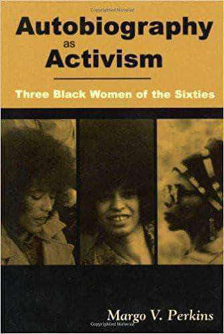 Download Autobiography as Activism: Three Black Women of the Sixties (E-Book), Urban Books, Black History and more at United Black Books! www.UnitedBlackBooks.org