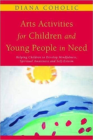 Arts Activities for Children and Young People in Children's Mindfulness, Spiritual Awareness (E-Book)